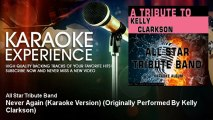 All Star Tribute Band - Never Again (Karaoke Version) - Originally Performed By Kelly Clarkson