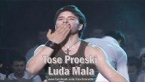 TOSE PROESKI - LUDA MALA