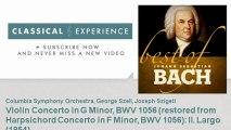 Johann Sebastian Bach   Violin Concerto in G Minor, BWV 1056 (restored from Harpsichord Concerto in