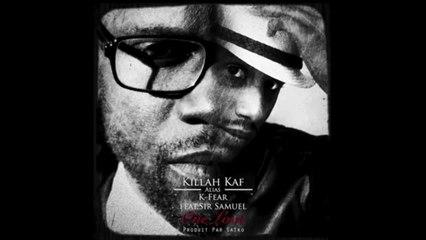 Killah Kaf Alias K-Fear - One Love (Feat.Sir Samuel)