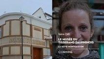 Musée du Tisserand Dauphinois, le coup de cœur de Corinne - Bienvenue chez vous !