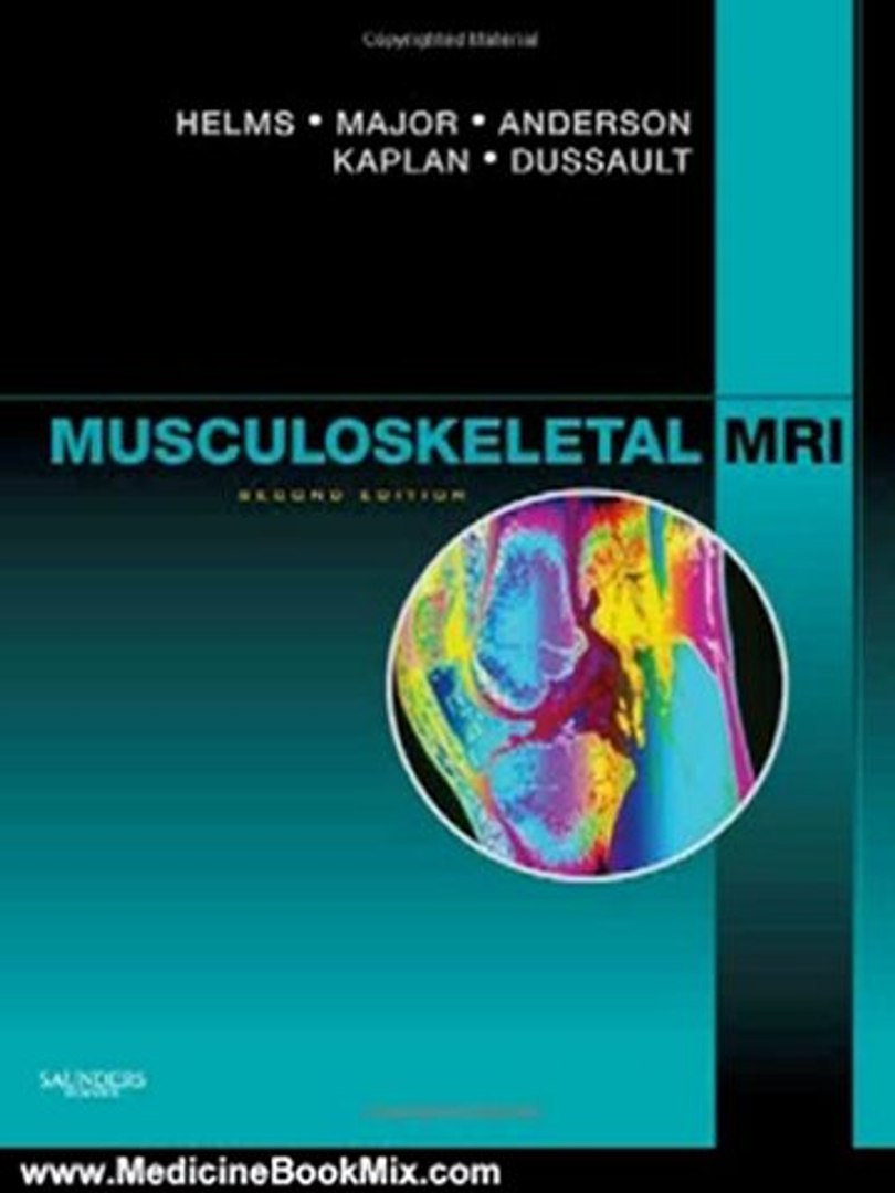 Medicine Book Review: Musculoskeletal MRI, 2e by Clyde A. Helms MD, Nancy M. Major MD, Mark W. Ander