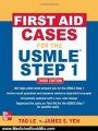 Medicine Book Review: First Aid Cases for the USMLE Step 1, Third Edition (First Aid USMLE) by Tao Le, James Yeh