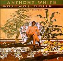 ANTHONY WHITE - COULD IT BE MAGIC (album version) HQ
