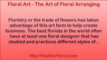 Floral Art - Tips of Floral Arranging By Heather Floral