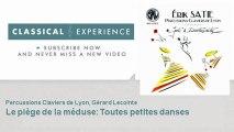 Erik Satie : Le piège de la méduse: Toutes petites danses - ClassicalExperience