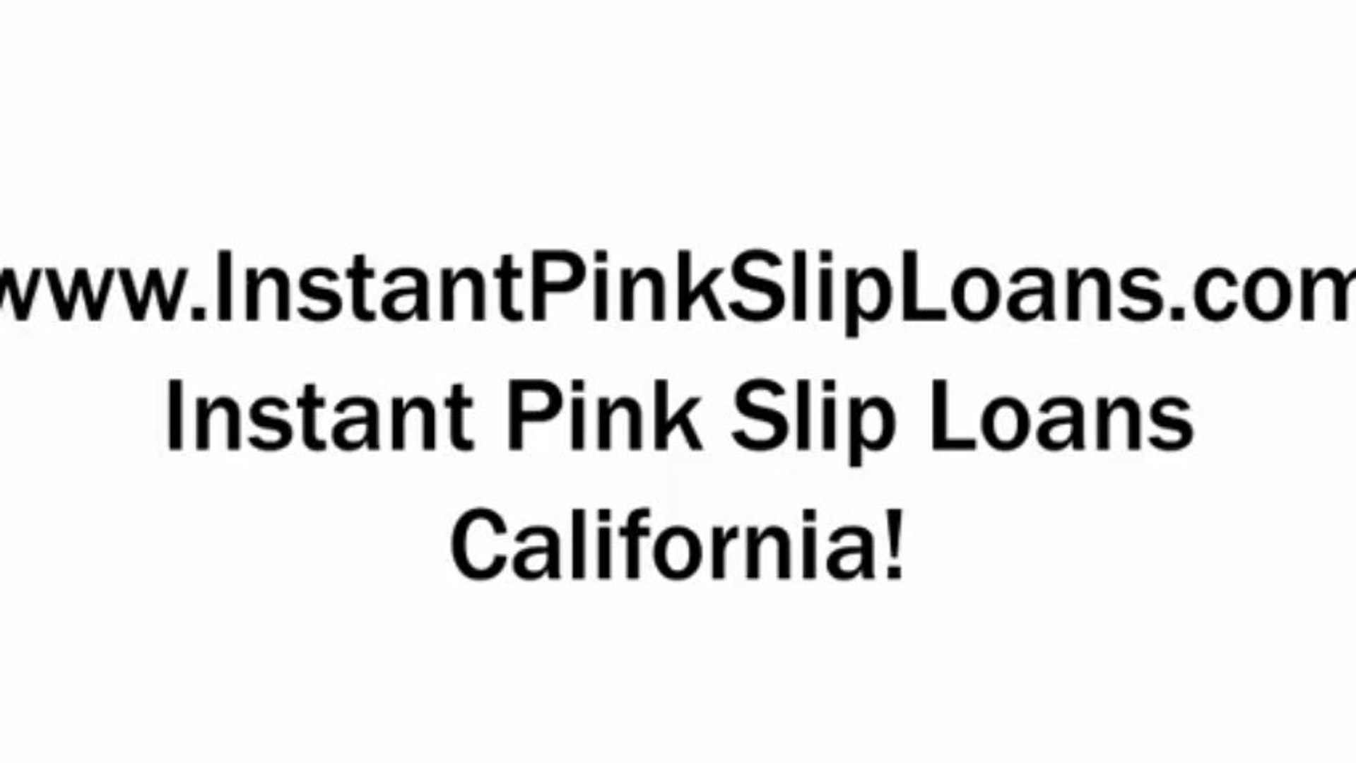Best Instant Pink Loans California. Instant Cash For Car Loans California.