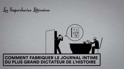 Les Supercheries Littéraires 1x02 - Comment fabriquer le journal intime du plus grand dictateur de l'histoire