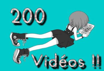 200 vidéos ...