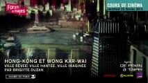Hong Kong et Wong Kar-wai : ville rêvée, ville hantée, ville imaginée - Brigitte Duzan