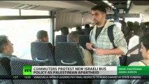 Transport Apartheid: 'Palestinian Only' buses spark segregation roar
