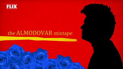 The Almodovar Mixtape
