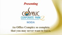 Cosmic Corporate Park | Cosmic Corporate Park 2 |  Call 9810425475 | Cosmic Corporate Park Noida | Cosmic Corporate Park Sector 140