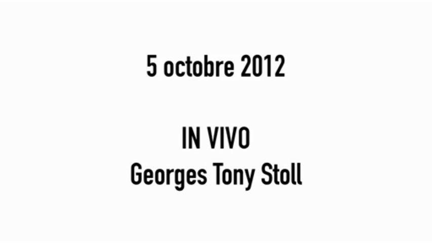 """In Vivo, Georges Tony Stoll  """"Ce n'est pas moi qui fais le travail, c'est lui."""" - le 5 octobre 2012"""