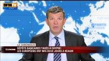Chronique éco de Nicolas Doze: les dépôts bancaires taxés à Chypre, l'Europe réagit - 19/03