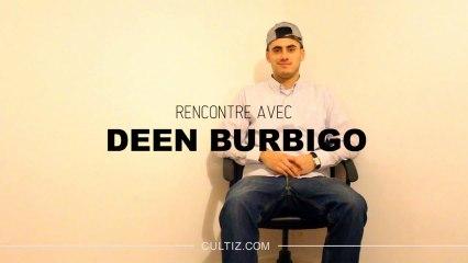 Deen Burbigo parle de Guizmo, des majors, de Némir et plus encore ...