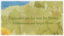 Popcorn Cart for rent for Parties, Celebrations, and Special Events