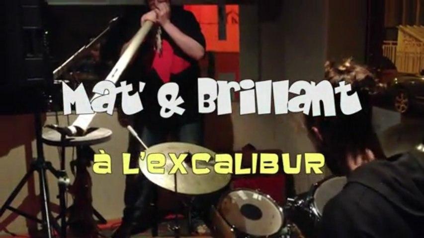 Mat & Brillant @ Excalibur