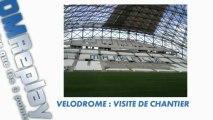 OM : Visite du chantier du Stade Vélodrome