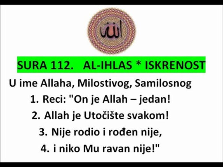 SURA 112 - ISKRENOST - AL IKHLAS - KUR'AN NA BOSANSKOM JEZIKU THE HOLY QUR'AN IN BOSNIAN