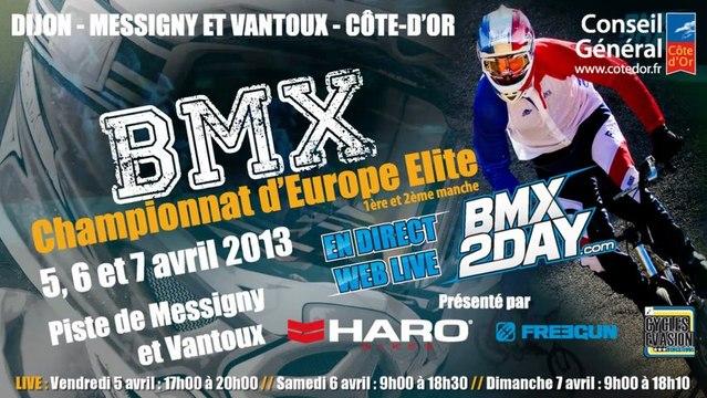 Live Championnat d'Europe BMX à Messigny Et Vantoux 5, 6 et 7 avril 2013