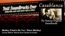 Dooley Wilson, Warner Bros. Studio Orchestra - Medley: It Had to Be You / Shine - Medley