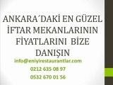 Ankarada İftar Yemeği,Ankarada İftar Vakti,Ankarada İftar Mekanları,
