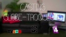 Zapping Casting Globe-troqueurs TVLab France 4