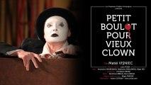 TEASER : Petit Boulot Pour Vieux Clown /// Chapiteau Théâtre Cie - mise en scène : Lucia Pozzi