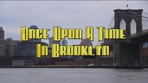 """Once Upon A Time In Brooklyn"" ESRA New York"