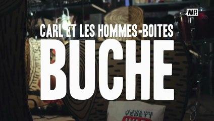 """WAF! présente Carl Et Les Hommes Boites """"Buche"""" session"""