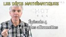 """Les défis mathématiques du """"Monde"""", épisode 4 : le jeu des allumettes"""