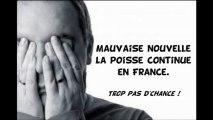 France - Mauvaises nouvelles sur mauvaises nouvelles !!