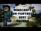 Delire Minecraft Team-Fortress 2 avec Ragnou