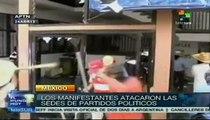 Manifestantes atacan sedes de partidos políticos en México