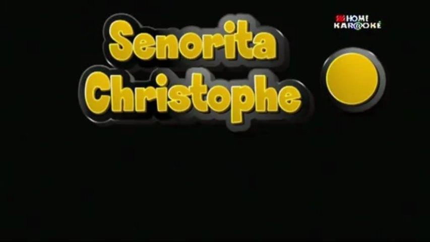 Karaoke - Senorita de Christophe