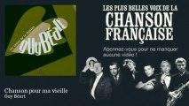 Guy Béart - Chanson pour ma vieille - Chanson française