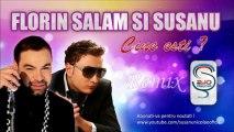 Florin Salam si Susanu - Cine esti HIT 2013 remix