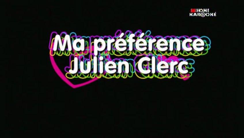 Ma préférence de Julien Clerc en Karaoke