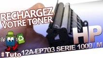 Comment recharger les cartouches laser HP 12A - EP703 facilement