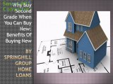 Why Buy Second Grade When You Can Buy New Benefits Of Buying New by Springhill Group Home Loans