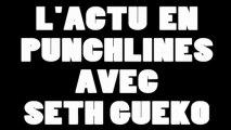 L'actualité en punchlines avec Seth Gueko