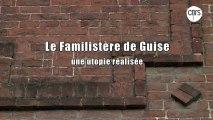 Le Familistère de Guise, une utopie réalisée