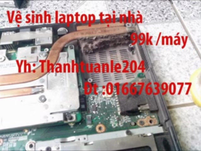 vệ sinh laptop tại nhà HCM - 99k - khẳng định chất lượng