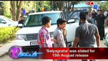 'Satyagraha' was slated for 15th August release
