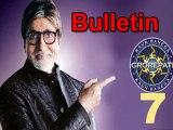 Lehren Bulletin Rs 7 Crore Prize On Kaun Banega Crorepati 7 and More Hot News