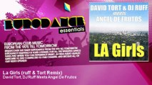 David Tort, DJ Ruff Meets Angel De Frutos - La Girls (ruff & Tort Remix)
