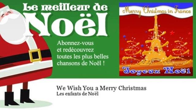 Les enfants de Noël - We Wish You a Merry Christmas