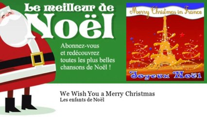 Les enfants de Noël - We Wish You a Merry Christmas