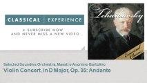 Pyotr Ilyich Tchaikovsky : Violin Concert, in D Major, Op. 35 : Andante